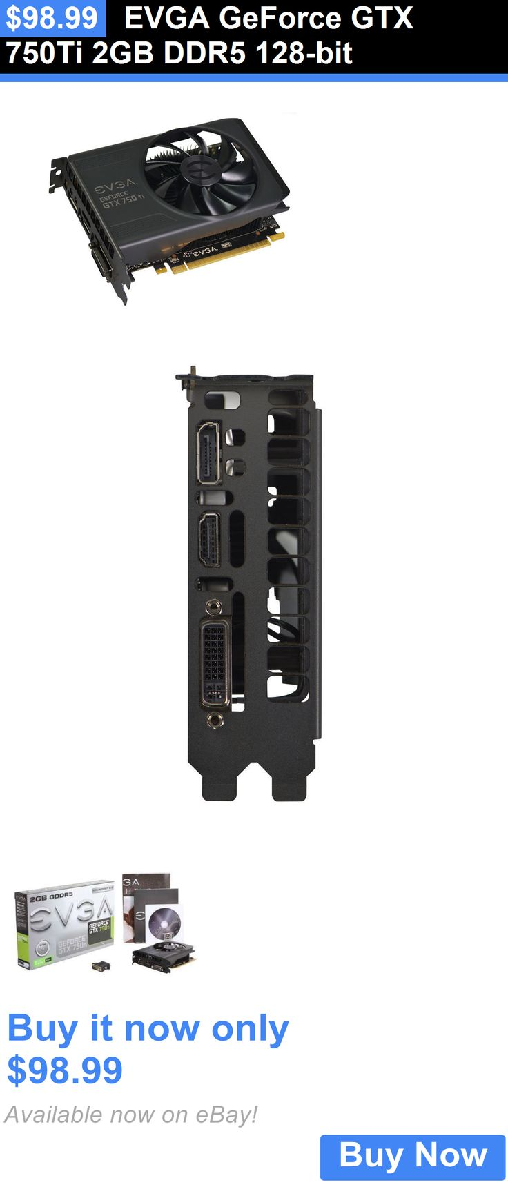 computer parts: Evga Geforce Gtx 750Ti 2Gb Ddr5 128-Bit BUY IT NOW ONLY: $98.99