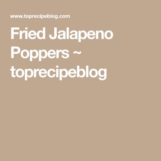 Fried Jalapeno Poppers ~ toprecipeblog