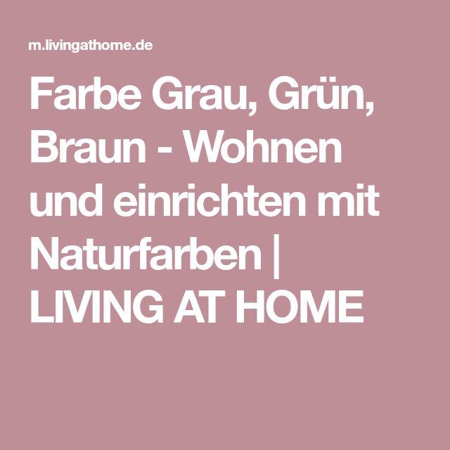 Farbe Grau, Grün, Braun   Wohnen Und Einrichten Mit Naturfarben | LIVING AT  HOME