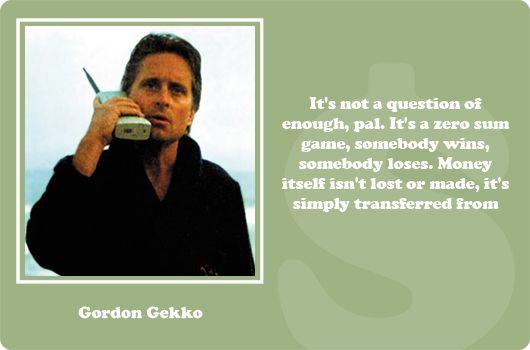 Gordon Gekko | Quotes to Live By | Pinterest