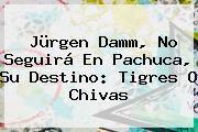 http://tecnoautos.com/wp-content/uploads/imagenes/tendencias/thumbs/jurgen-damm-no-seguira-en-pachuca-su-destino-tigres-o-chivas.jpg Jurgen Damm. Jürgen Damm, no seguirá en Pachuca, su destino: Tigres o Chivas, Enlaces, Imágenes, Videos y Tweets - http://tecnoautos.com/actualidad/jurgen-damm-jurgen-damm-no-seguira-en-pachuca-su-destino-tigres-o-chivas/