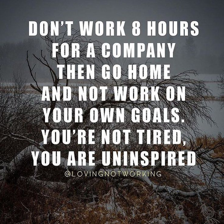 That's exactly why I tell you to wake up early every morning and work on your goals and dreams before you do anything else! If you don't work on your self your own ideas and goals while you have the energy and a fresh mind what makes you think you're going to be able to do it when you are mentally and emotionally drained after another long day at work. You have to make your goals and dreams your highest priority and that means dedicating the best part of the day to your vision and…