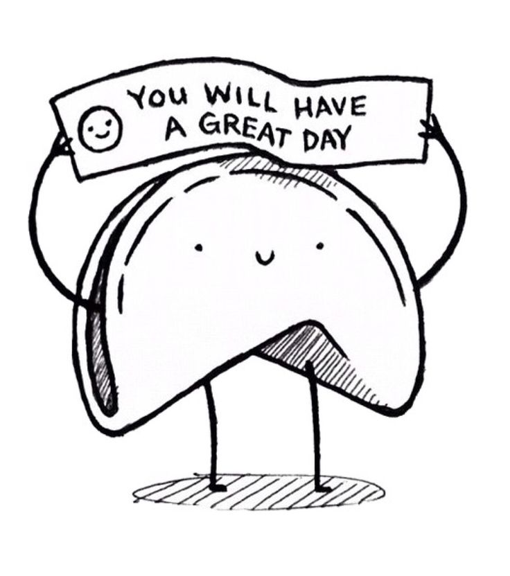 You will have a great day