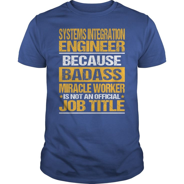 Awesome Tee For Systems Integration Engineer T-Shirts, Hoodies. BUY IT NOW ==► https://www.sunfrog.com/LifeStyle/Awesome-Tee-For-Systems-Integration-Engineer-138086138-Royal-Blue-Guys.html?id=41382
