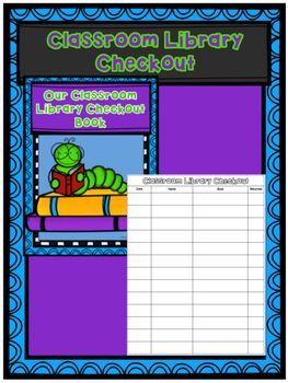 Classroom Library Checkout Book Cover and Form - Create a checkout book for your classroom library using this product.  - Cover for a duo tang, folder or binder - 2 forms- one with a larger margin on the left so it can be clipped into a duo tang.