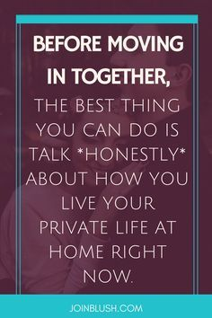 moving in together, relationship tips, relationship advice, marriage tips, marriage advice, engagement tips, engagement advice, girl advice, female advice, boyfriend advice, living together