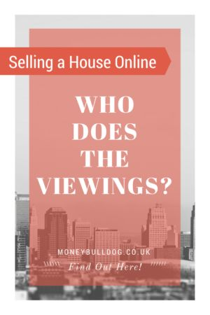 Selling Your House Online – Who does the viewings?