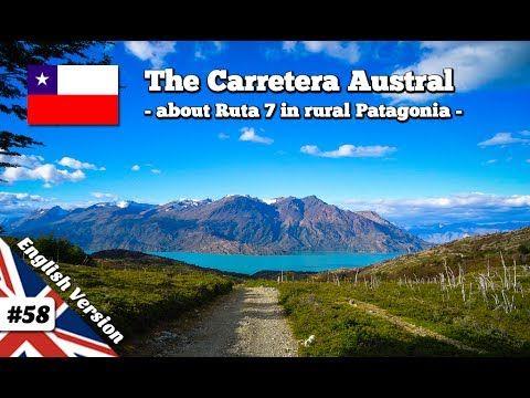 Carretera Austral - Ruta 7 in Chile / Patagonia (Documentary) - YouTube