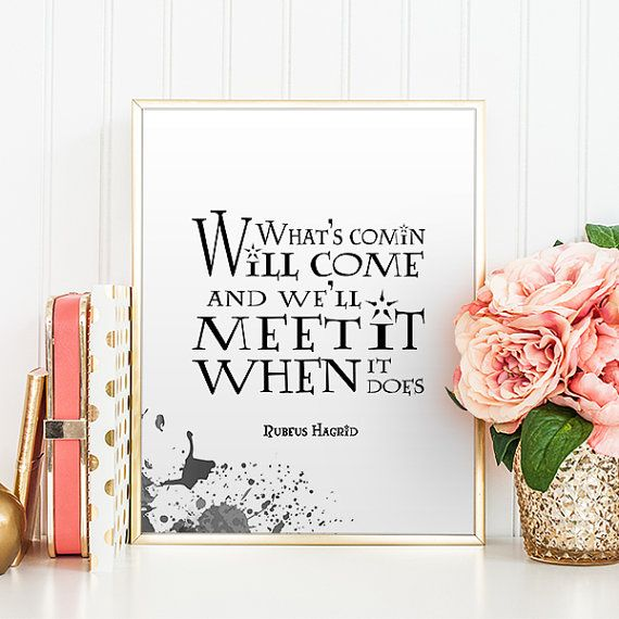 HARRY POTTER quotes What's comin' will come Hagrid by OohPrint