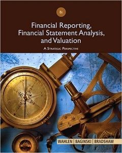 Financial Reporting, Financial Statement Analysis and Valuation 8th Edition Test Bank Wahlen Baginski Bradshaw free download sample pdf - Solutions Manual, Answer Keys, Test Bank