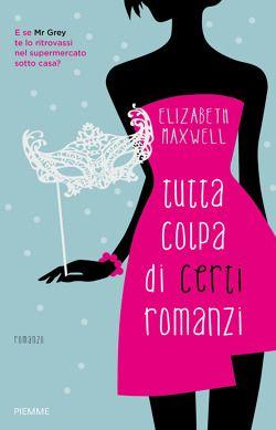 elizabeth maxwell tutta colpa di certi romanzi - Cerca con Google