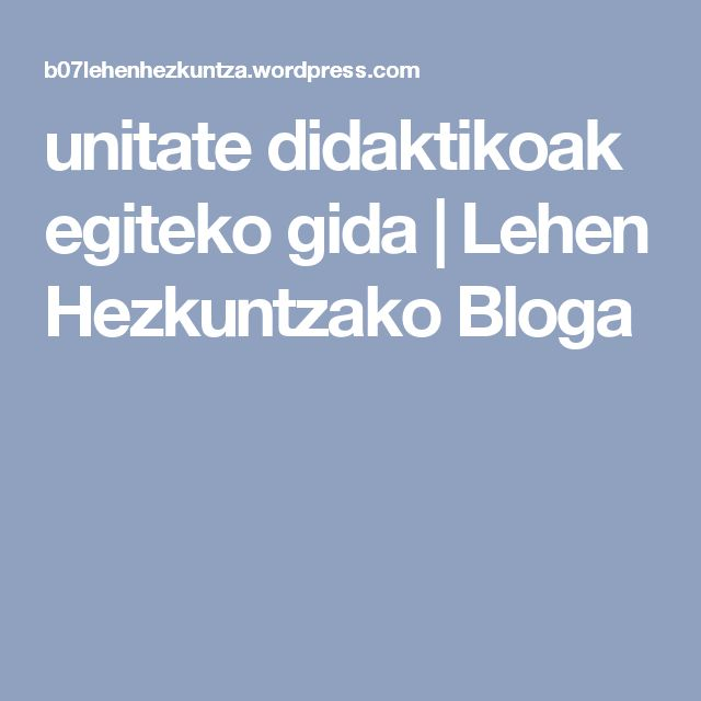unitate didaktikoak egiteko gida | Lehen Hezkuntzako Bloga