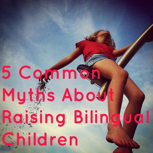 5 Common Myths About Raising Bilingual Children from @Babble