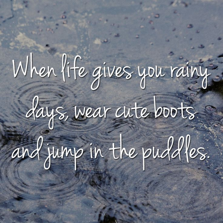 Best 25 rainy day quotes ideas on pinterest rainy day poem happy rainy day make the best of it ccuart Gallery