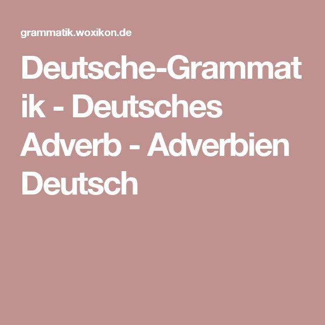 Deutsche-Grammatik - Deutsches Adverb - Adverbien Deutsch