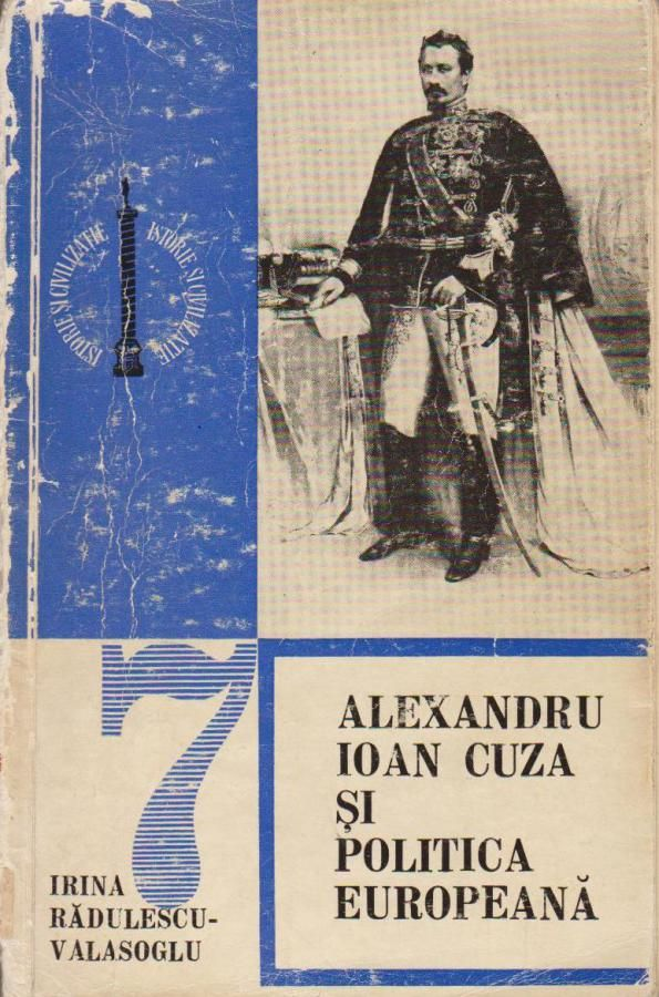 """Alexandru Ioan Cuza and European Politics""."