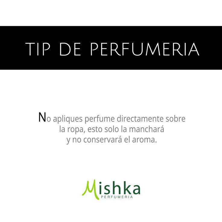 #Tip - No apliques #Perfume sobre la ropa, esto solo la manchará y no conservará el aroma. #Consejo #MishkaPerfumería