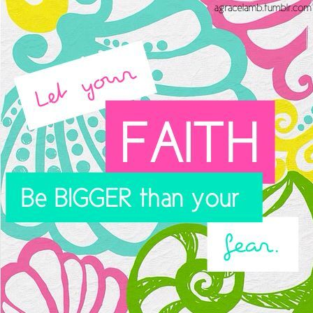 2 Timothy 1:7 New King James Version (NKJV) 7 For God has not given us a spirit of fear, but of power and of love and of a sound mind. ~Let your FAITH be Bigger that your fear~