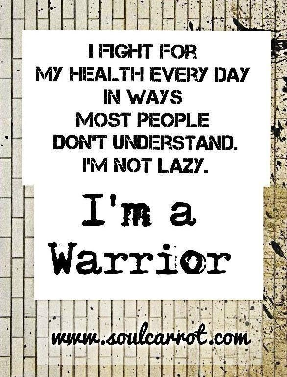The PCOS mantra. I am a warrior.   And I'm also adopting this for my Hypothyroid, Fibromyalgia,  and Asperger's.
