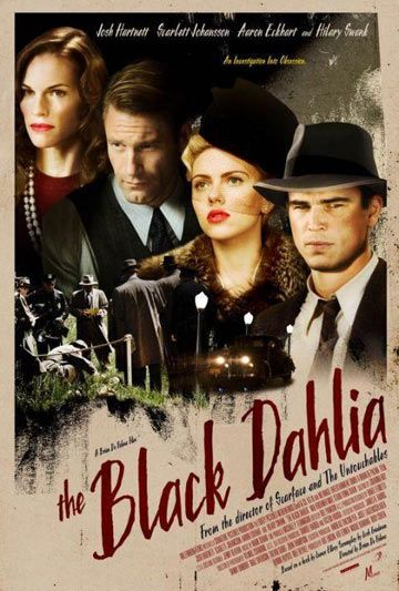 The Black Dahlia (2006) beautiful poster. Not the best reviews, though.