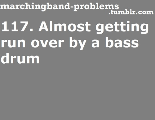 Marching Band Problems... More like other band members whining about it. I'm sorry I can't see.