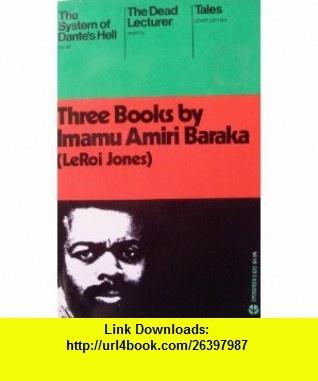 Three  by Imanu Amiri Baraka (An Evergreen book) (9780394179001) Imamu Amiri Baraka , ISBN-10: 0394179005  , ISBN-13: 978-0394179001 ,  , tutorials , pdf , ebook , torrent , downloads , rapidshare , filesonic , hotfile , megaupload , fileserve