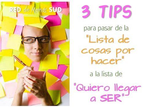 """3 TIPS para pasar de la """"Lista de cosas por hacer""""a la lista de """"Quiero llegar hacer"""" #AñoNuevo #Propósitos #Productividad"""