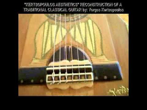 RECONSTRUCTION TO KERTSOPOULOS AESTHETICS of TRADITIONAL CLASSICAL GUITAR - YouTube