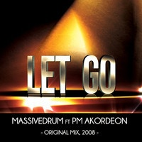 Massivedrum feat. PM AKORDEON - Let Go by PM AKORDEON on SoundCloud
