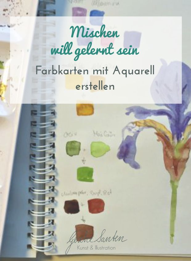 Mischen will gelernt sein – Farbkarten mit Aquarell erstellen | GescheSanten