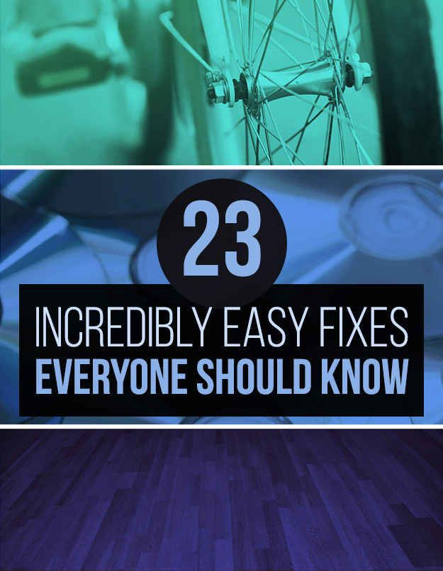 23 Super Easy Fixes Everyone Should Know