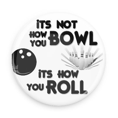 Funny Buttons - Custom Buttons - Promotional Badges - Bowling Sports Pins - Wacky Buttons