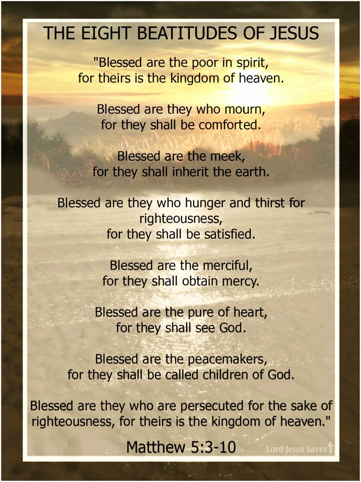 THE EIGHT BEATITUDES OF JESUS~ Matthew 5:3-10