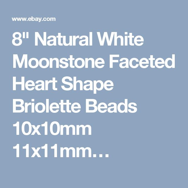 """8"""" Natural White Moonstone Faceted Heart Shape Briolette Beads 10x10mm 11x11mm…"""
