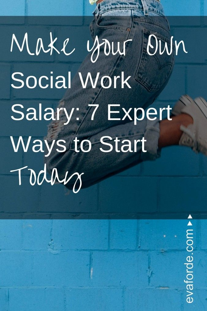 Make Your Own Social Work Salary- 7 Expert Ways to Start Today