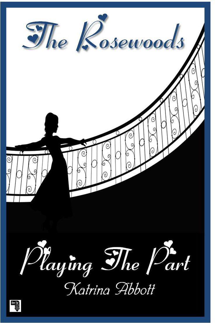 Playing The Part  Book 3 Of The Rosewoods