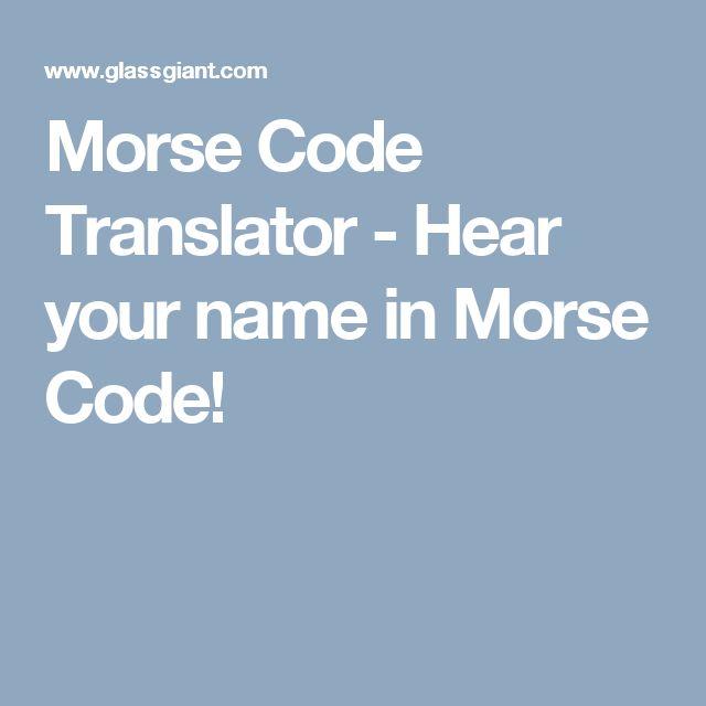 Morse Code Translator - Hear your name in Morse Code!