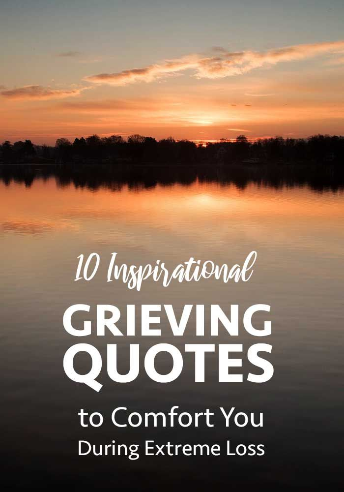 10 Inspirational Grieving Quotes To Comfort You With Images