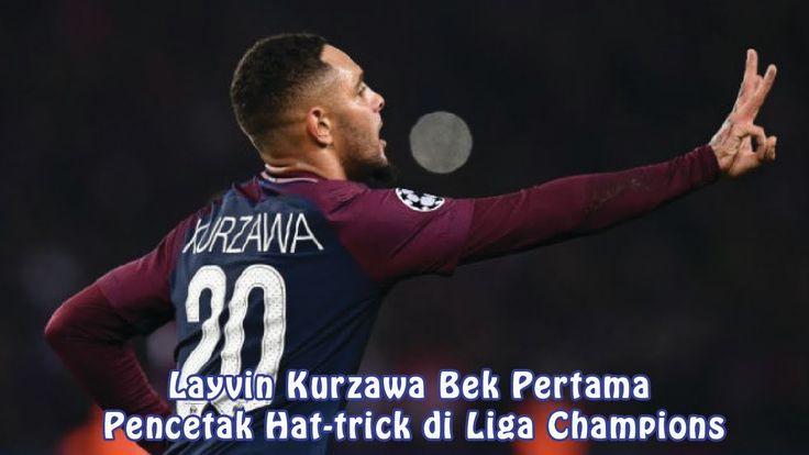 Layvin Kurzawa Bek Pertama Pencetak Hat trick di Liga Champions