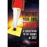 Finding Your Own Truth: A Consultation to the Journey of Self (Paperback)By Reed R. Critchfield