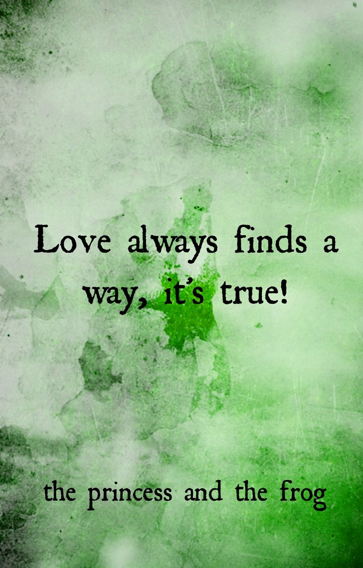 The Princess and the Frog quotes, Disney wisdom