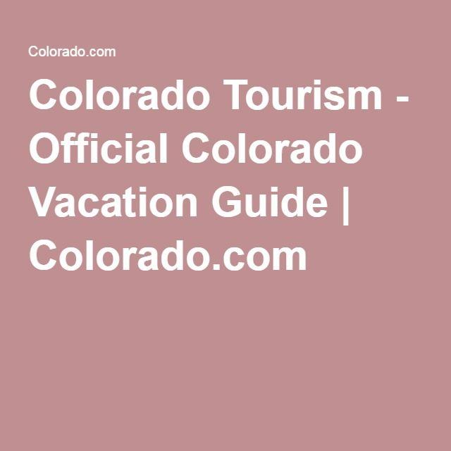 Colorado Tourism - Official Colorado Vacation Guide   Colorado.com