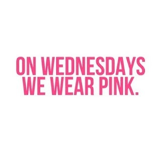 On Wednesdays we wear blue... Just kidding its pink!