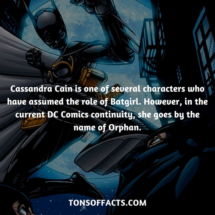 Cassandra Cain is one of several characters who have assumed the role of Batgirl. However, in the current DC Comics continuity, she goes by the name of Orphan. #cassandracain #tvshow #justiceleague #comics #dccomics #interesting #fact #facts #trivia #superheroes #memes #1 #movies #batman #batgirl