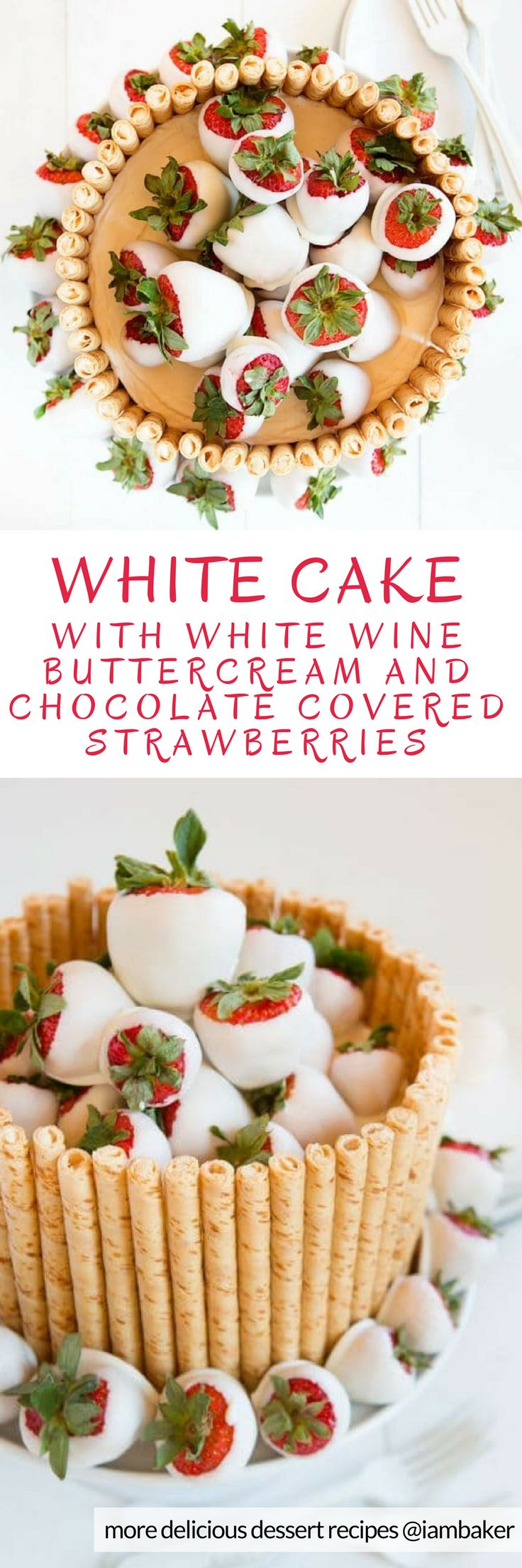 White Cake with White Wine Buttercream and Chocolate Covered Strawberries - this easy cake recipe will make you a popular baker in town! Besides this will surely one of the best cakes you'll ever be tasted! The wafer rolls and chocolate covered strawberries are the perfect complements to the White Wine Buttercream. It's definitely a show stopper! For more simple and easy dessert recipes to make, check us out at #iambaker. #cakes #desserts #sweettooth