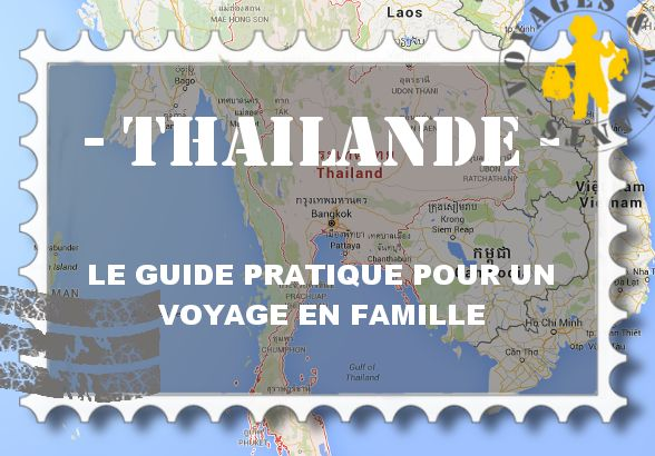 Thailande: voyage en famille guide activités, visites, hotels | VOYAGES ET ENFANTS
