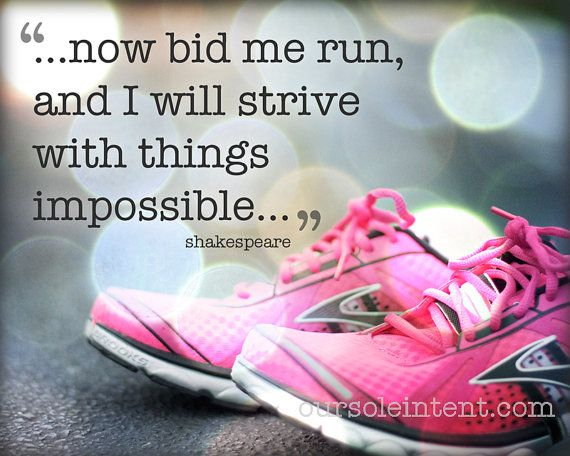 """now bid me run, and I will strive with things impossible.""  -shakespeare // running art typography print inspirational running quote by soulgraffiti, $15.00"