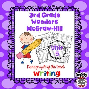 This handout is based on the 3rd grade McGraw-Hill Wonders reading series. This resource was designed to be a quick daily writing activity to supplement the Wonders program. This download includes all the paragraph writing practice for Unit 5. I have designed it to be completed in 4 days.