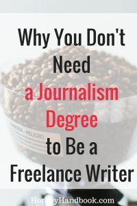 Here is why you don't need a journalism degree to be a freelance writer and work from home