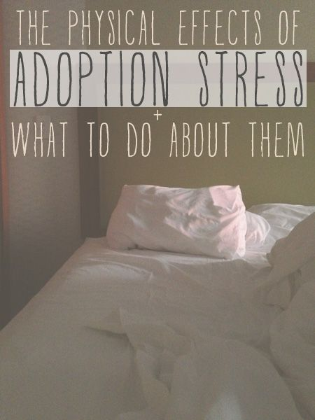 the unexpected physical effects of adoption stress + what to do about them: weight gain, sleep disruption, back pain